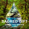 Water Sacred Gift